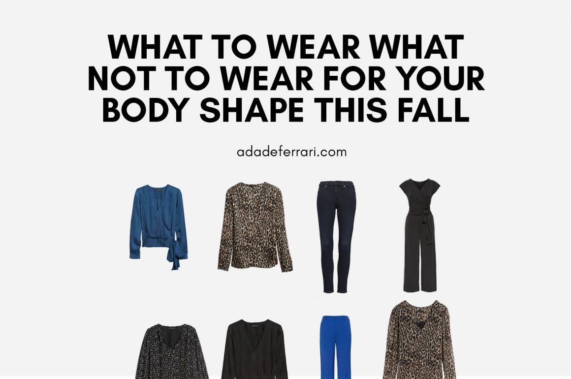 What to Wear and What NOT to Wear for Your Body Shape This Fall