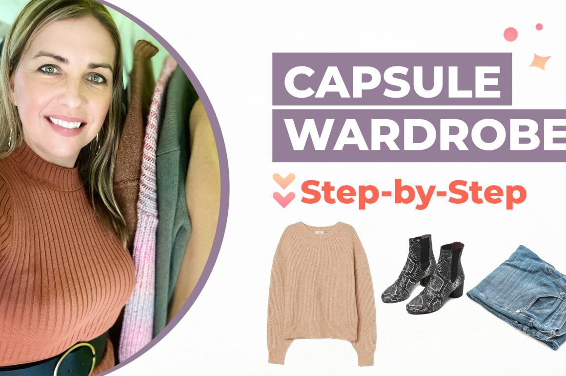 How To Build A Capsule Wardrobe | Quick Tips to Save Time, Money and Energy and Feel Confident