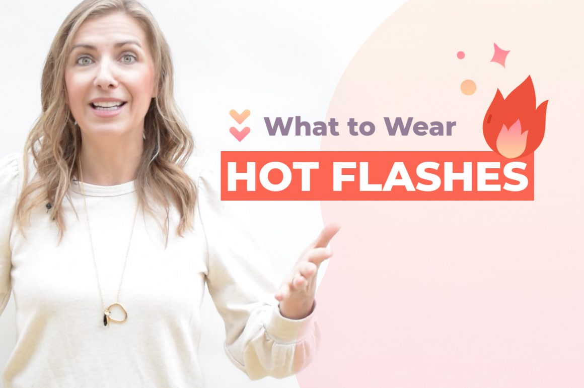 Menopause Hot Flashes | What to Wear