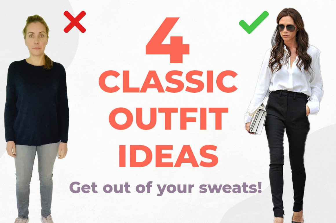 Classic Outfit Ideas for Every Day | Get out of your sweats!