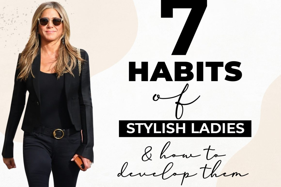 How To Always Look Classy | 7 Habits of Elegant Ladies | Women over 40 Style