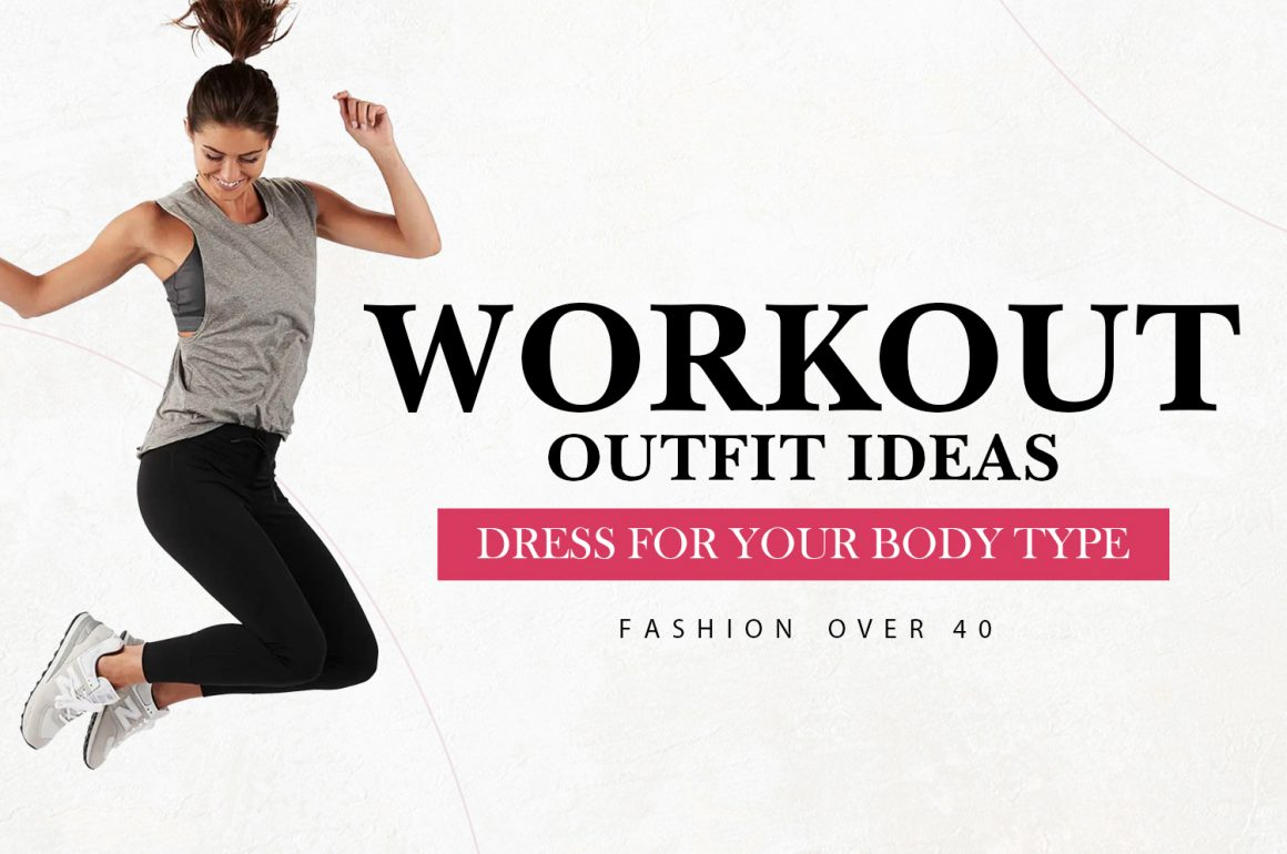 Workout Outfit Ideas | Dress for Your Body Type