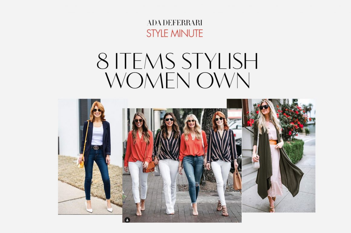 8 Items Stylish Women Own