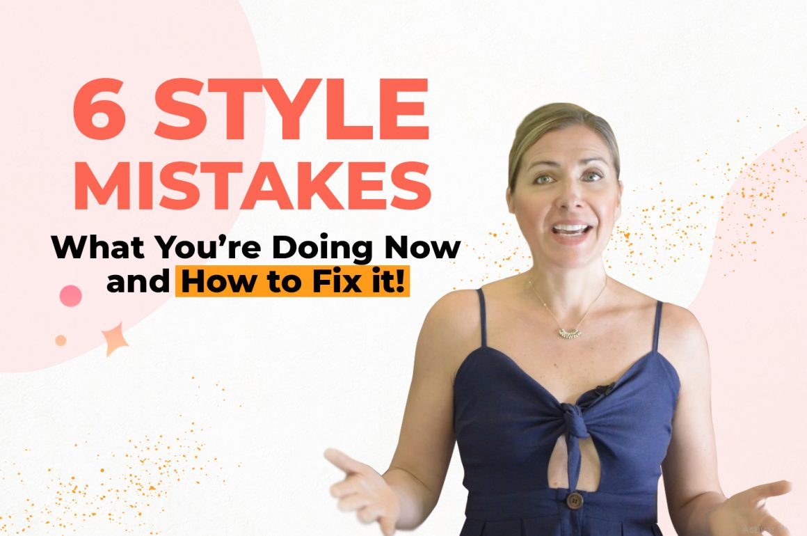 6 Style mistakes you're probably making
